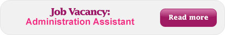 Job Vacancy - Administration Assistant Read More